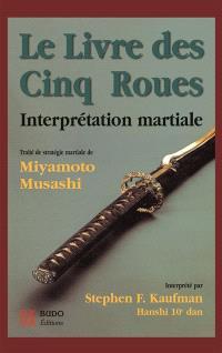 Le livre des cinq roues, Gorin-no-sho : interprétation martiale : traité de stratégie