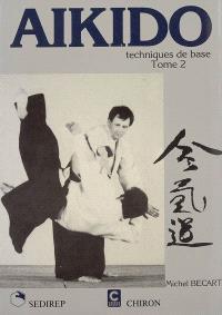 Aikido. Volume 2, Techniques de base