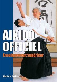 Aïkido officiel. Volume 2, Enseignement supérieur