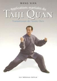 Applications martiales du Taiji quan : transmission de l'école Chen par Wang Xian
