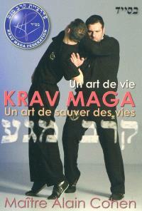 Krav Maga : un art de vie, un art de sauver des vies