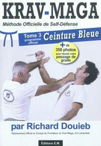 Krav-maga : méthode officielle de self-défense. Volume 3, Ceinture bleue