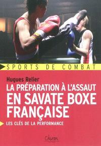 La préparation à l'assaut en savate boxe française : les clés de la performance