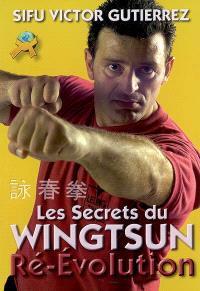 Les secrets du wingtsun : ré-évolution