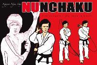 Nunchaku. Volume 1, Techniques de maniement