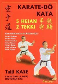 Shotokan karate-do : 5 Heian, 2 Tekki : katas fondamentaux du Shôtôkan Ryû : Heian Shodan, Heian Nidan, Heian Sandan, Heian Godan, Tekki Shodan, Tekki Nidan
