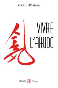 Vivre l'aïkido