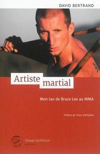 Artiste martial : mon tao de Bruce Lee au MMA