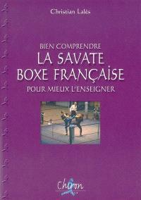 Bien comprendre la savate boxe française pour mieux l'enseigner
