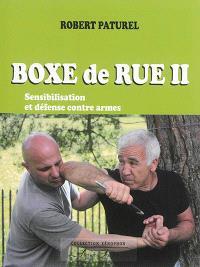 Boxe de rue. Volume 2, Sensibilisation et défense contre armes