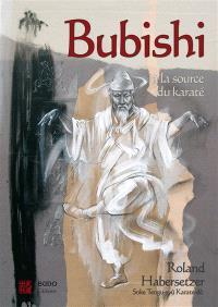 Bubishi : à la source du karaté
