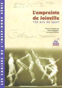 Cahiers de l'Insep (Les), hors série, L'empreinte de Joinville : 150 ans de sport : 1852-2002