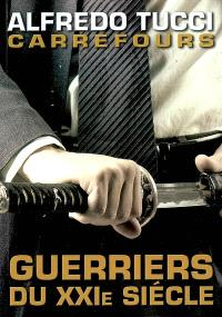 Carrefours : guerriers du XXIe siècle