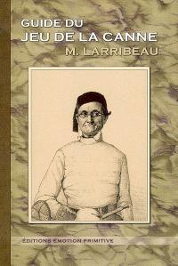 Guide du jeu de la canne : 1856-2007