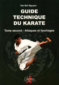 Guide technique du karaté. Volume 2, Attaques et fauchages