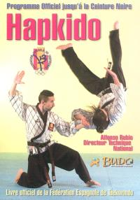 Hapkido : programme officiel de la Fédération espagnole de taekwondo jusqu'à la ceinture noire
