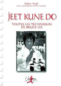 Jeet kune do : jun fan gung fu, kick-boxing