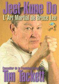 Jeet kune do : l'art martial de Bruce Lee