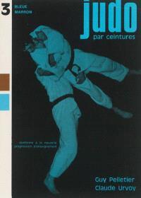 Judo par ceintures. Volume 3, Bleue et marron