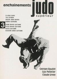 Judo supérieur. Volume 3, Enchaînements
