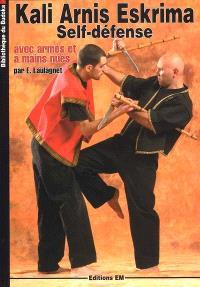Kali, arnis, eskrima : self-défense avec armes et à mains nues