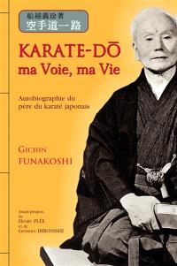 Karate-dô : ma voie, ma vie
