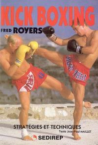 Kick boxing : stratégies et techniques