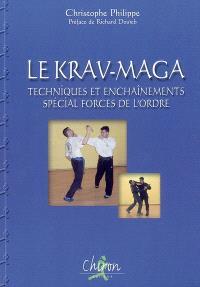 Krav-maga : techniques et enchaînements, spécial forces de l'ordre