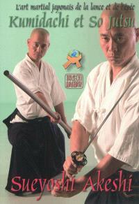 Kumidachi et So Jutsu : l'art martial japonais de la lance et de l'épée