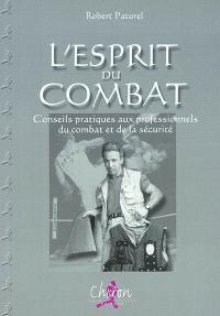 L'esprit du combat : conseils pratiques aux professionnels du combat et de la sécurité