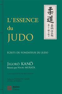 L'essence du judo : écrits du fondateur du judo