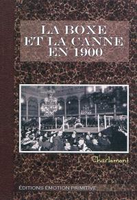 La boxe et la canne en 1900 : 1900-2010