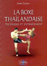 La boxe thaïlandaise = Muay thaï. Volume 2, Technique et entraînement