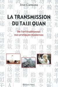 La transmission du taiji quan : de l'art traditionnel aux pratiques modernes