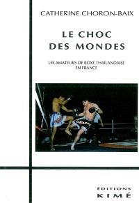 Le choc des mondes : les amateurs de boxe thaïlandaise en France