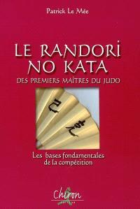 Le randori no kata : les bases fondamentales de la compétition