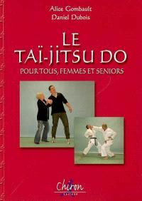 Le taï-jitsu do pour tous, femmes et seniors