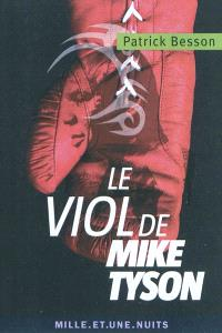 Le viol de Mike Tyson : chronique
