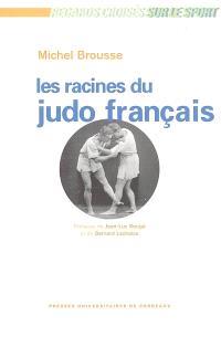 Les racines du judo français : histoire d'une culture sportive