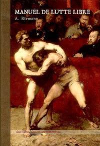 Manuel de lutte libre : 1876-2007