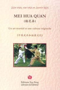 Mei hua quan : un art martial et une culture originelle