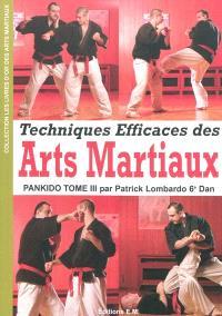 Pankido. Volume 3, Techniques efficaces des arts martiaux : une sélection des meilleurs techniques des arts martiaux et des sports de combat