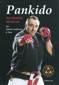 Pankido : art martial moderne : le master text