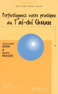 Perfectionnez votre pratique du T'ai-Chi Chuan