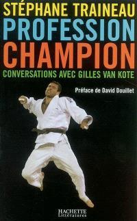 Profession champion : conversations avec Gilles Van Kote