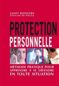 Protection personnelle : méthode détaillée pour apprendre à se défendre en toute situation