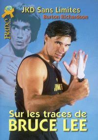 Sur les traces de Bruce Lee : jeet kune do sans limites