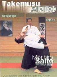 Takemusu aïkido. Volume 4, Kokyunage