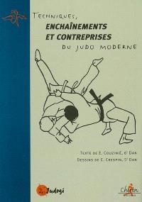 Techniques, enchaînements et contreprises du judo moderne