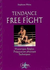 Tendance free fight : historiques, règles, préparation physique, techniques
